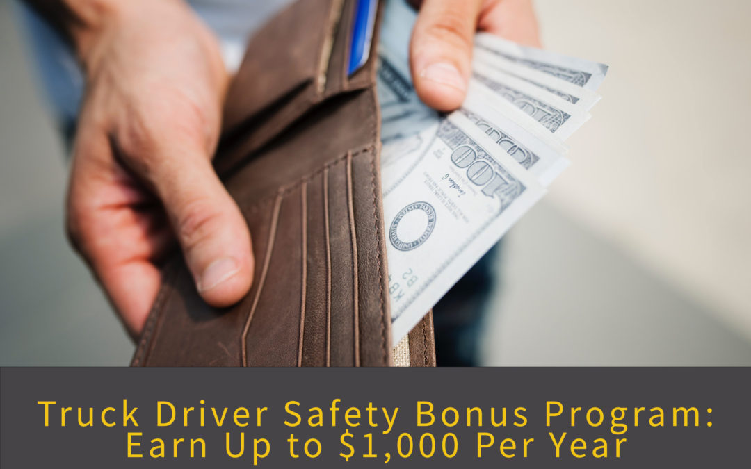 Truck Driver Safety Bonus Program: Earn Up to $1,000 Per Year