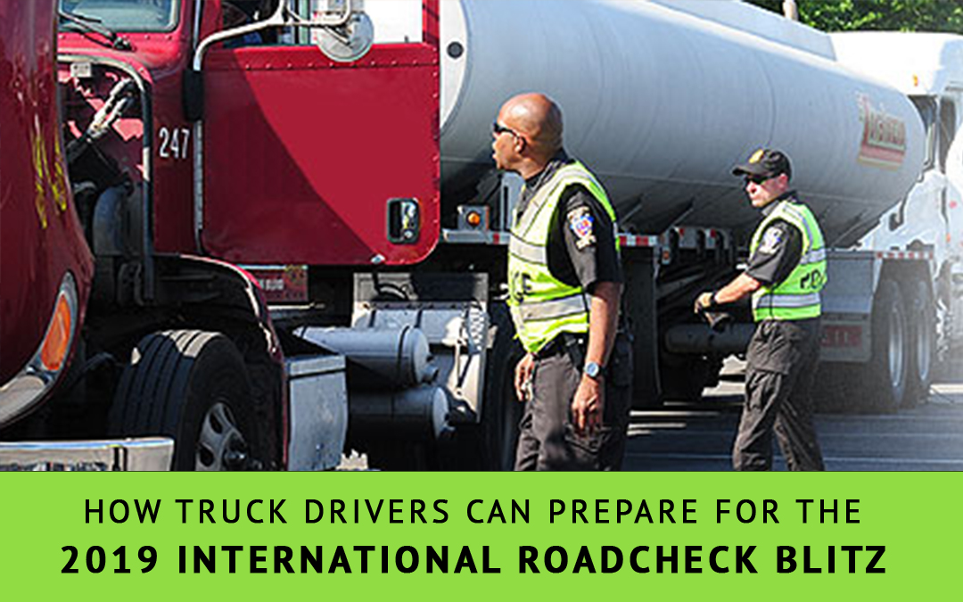 How Truck Drivers Can Prepare for the 2019 International Roadcheck Safety Blitz