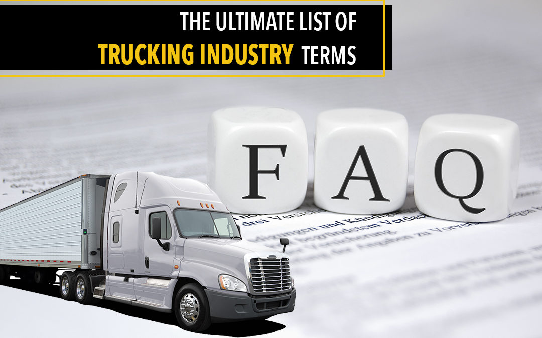 The Ultimate List of Trucking Industry Terms