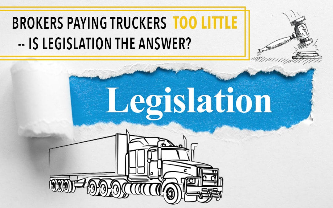 Brokers Paying Truckers Too Little - Is Legislation the Answer?