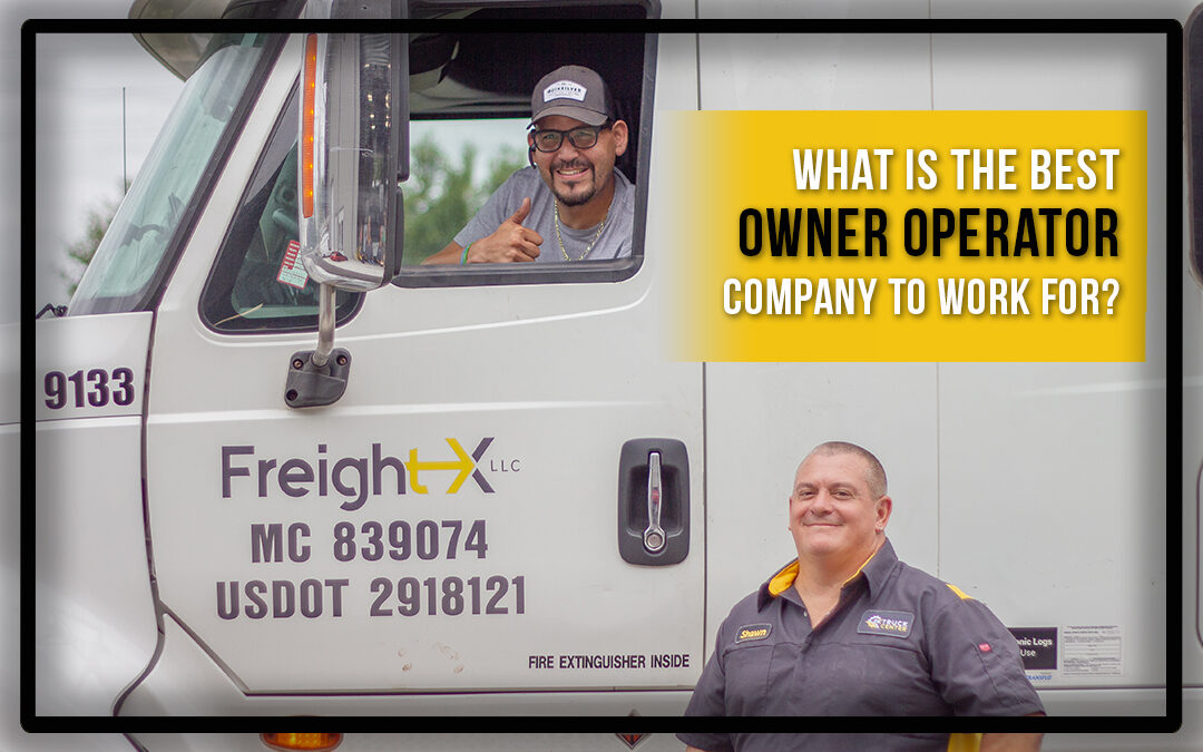 What is the best owner operator company to work for?